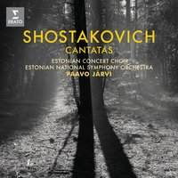 "Shostakovich: Cantatas ""Song of the Forests"" — Estonian National Symphony Orchestra, Paavo Järvi"