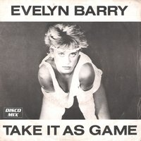Take It As Game — Evelyn Barry