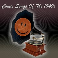 Comic Songs Of The 1940s — сборник