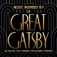 Music That Inspired the Great Gatsby Songs That Defined the 1920s — сборник