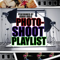 Photoshoot Playlist — Audio Idols