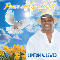 Peace and Daffodils — Linton A. Lewis