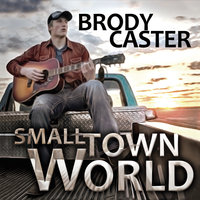 Small Town World — Brody Caster