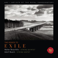 Two Roads to Exile (Braunfels: String Quintet & Busch: String Sextet) — Artists of the Royal Conservatory