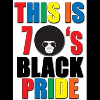 This Is 70's Black Pride — Dreamers