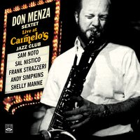 Don Menza Sextet. Live at Carmelo's — Shelly Manne, Don Menza, Sal Nistico, Frank Strazzeri, Sam Noto, Andy Simpkins