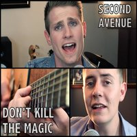 Don't Kill the Magic — Second Avenue