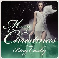Merry Christmas With Bing Crosby — Bing Crosby