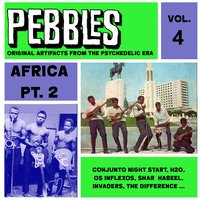 Pebbles Vol. 4, Africa Pt. 2, Originals Artifacts from the Psychedelic Era — сборник