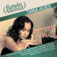 Fundamental - Tânia Alves — Tânia Alves