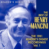 The Best Of Henry Mancini: The 1981 Reader's Digest Recordings Vol. 1 — Henry Mancini