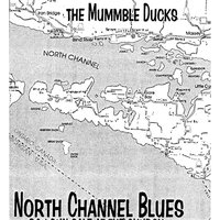 North Channel Blues — The Mummble Ducks