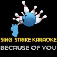 Because Of You — Sing Strike Karaoke