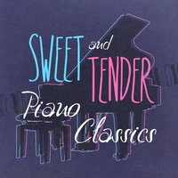 Sweet and Tender Piano Classics — сборник