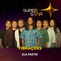 Ela Partiu (Superstar) - Single — Vibrações