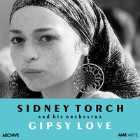 Gipsy Love — Sidney Torch and His Orchestra