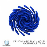 Wormhole Train — Demons Are Black Holes