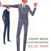 Blue Man — Count Basie & His Orchestra
