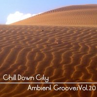 Chill Down City, Ambient Grooves Vol. 20 — сборник