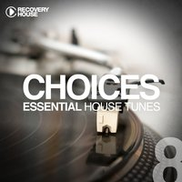 Choices - Essential House Tunes #8 — сборник