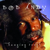 Hanging Tough — Bob Andy