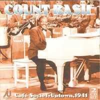 Café Society Uptown 1941 — Count Basie