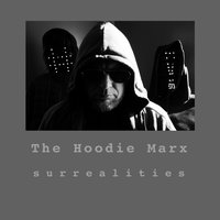Surrealities — The Hoodie Marx