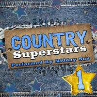 Country Superstars, Vol. 1 — Midday Sun