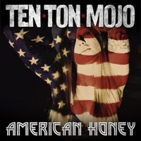 American Honey — Ten Ton Mojo