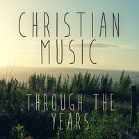Christian Music Through the Years — сборник