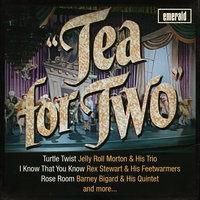 Tea for Two — Barney Bigard & his Trio