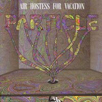 Particle — Air Hostess For Vacation