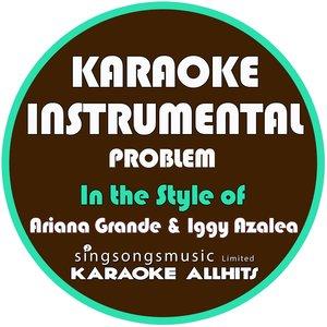 Karaoke All Hits - Problem (In the Style of Ariana Grande & Iggy Azalea)