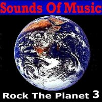 Sounds of Music Presents Rock the Planet, Vol. 3 — сборник