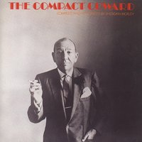 The Compact Coward — Noël Coward