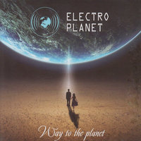 Way To The Planet — Electro Planet