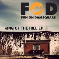 King Of The Hill EP — Fun On Damsquare