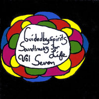 Guidedbyspirits Soundtracks for Life Volume 7 — Guided By Spirits