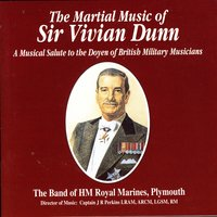 The Martial Music Of Sir Vivian Dunn — The Band Of Her Majesty's Royal Marines, Captain JR Perkins