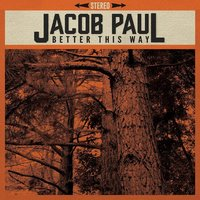 Better This Way — Jacob Paul