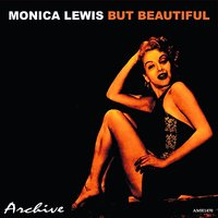 But Beautiful — Monica Lewis