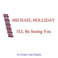 I'll Be Seeing You — Michael Holliday
