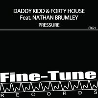 Pressure — Nathan Brumley, Forty House, Daddy Kidd, Daddy Kidd, Forty House