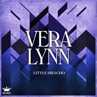 Little Sir Echo — Vera Lynn