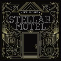 Stellar Motel — Mike Doughty