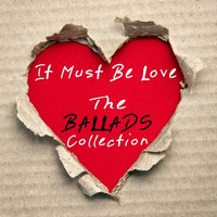 It Must Be Love - The Ballads Collection — It's a Cover Up
