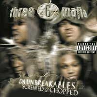Da Unbreakables: Screwed & Chopped — Three 6 Mafia
