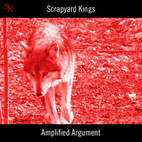 Amplified Argument — Scrapyard Kings