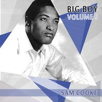 Big Boy Sam Cooke, Vol. 9 — Sam Cooke