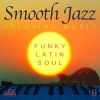 Smooth Jazz: Relaxing Music, Vol. 9 — FRANCESCO DIGILIO, Smooth Jazz Band